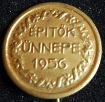 ÉPITŐK ÜNEPPE 1956 kitűző kabáthajtűs, bronz, mérete:20mm
