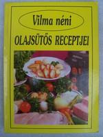 Vilma néni olajsütős receptjei