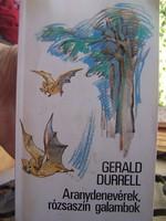 Gerald Durrell  Aranydenevérek, rózsaszín galambok