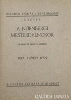 Hevesy Iván:A nürnbergi mesterdalnokok drámai és zenei elemzése
