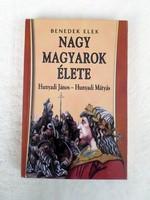 Benedek Elek : Nagy magyarok élete / Hunyadi János - Hunyadi Mátyás