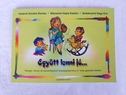 Fehérné Kovács Zsuzsa - Mácsainé - Szebényiné : Együtt lenni jó... ( fejlesztő feladatgyűjtemény )