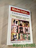 Eifert Anna: A világ kutyafajtái I. - Minden kutya...