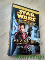 Drew Karpyshyn: Megsemmisítés / Star Wars - The Old Republic - Legendák