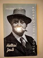 Hegedűs Géza: Heltai Jenő (arcok és vallomások)