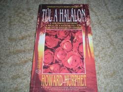 Howard Murphet: Túl a halálon * Édesvíz kiadó
