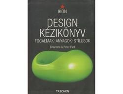 Design kézikönyv - Fogalmak, anyagok, stílusok AJÁNDÉKNAK IS!