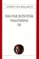 Magyar Jezsuiták vallomásai 3. kötet 1800 Ft