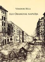Vándor Béla: Egy őrangyal naplója (Dedikált kötet) 1300 Ft