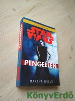 Martha Wells: Pengeélen / Star Wars, Birodalom és lázadás 1. - Legendák