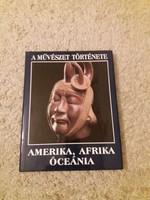 A Művészet Története- Amerika,Afrika, Óceánia