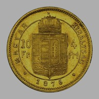 4 Forint - 10 Frank 1876 Ferenc József arany 900/1000 Körmöcbánya 3,23g / aUNC