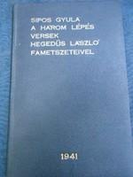 Dedikált.1941-Sipos Gyula versek.Hegedűs László fametszeteivel.Kevés példányban kiadott ritka könyv.