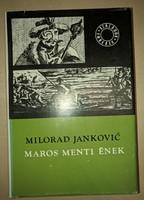 Milorad Jankovic: Maros menti ének  1977