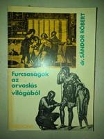 Dr. Sándor Róbert: Furcsaságok az orvoslás világából  1968