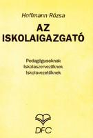 Hoffmann Rózsa: Az iskolaigazgató (RITKA kötet) 2000 Ft