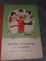 Ritkaság! Ünnepek, ünnepélyek az óvodában 1961.4500.-Ft