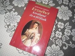 Sigrid - Maria  Grössing  : Erzsébet királyné és a férfiak