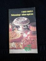 F. Nagy Angéla: Sütemények télen-nyáron 1986.