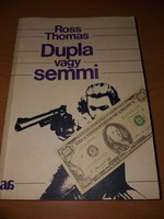 Ross Thomas: Dupla vagy semmi 1983.500.-Ft