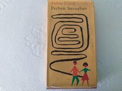 Fehér Klára - Perben, haragban - 1966. dedikált kiadás