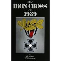 Vaskereszt Könyv The Iron Cross of 1939 Gordon Williamson -től eredeti 1. kiadás