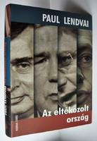 Paul Lendvai: Az eltékozolt ország