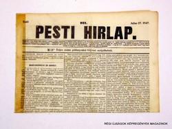 1847 július 27  /  Pesti Hirlap 1. Kiadás  /  Régi ÚJSÁGOK KÉPREGÉNYEK MAGAZINOK Szs.:  8692