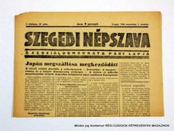 1945 szeptember 1  /  SZEGEDI NÉPSZAVA  /  Régi ÚJSÁGOK KÉPREGÉNYEK MAGAZINOK Szs.:  8985