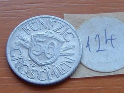 AUSZTRIA OSZTRÁK 50 GROSCHEN 1955 ALU.  124.