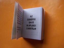 Minikönyv! Alapjogaim az Európai Unióban  Az Európai Unió alapjogi Chartája. 3 cm  x 2.5 cm