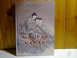 Magyar várak  - gazdagon illusztrált keménytáblás könyv a történelimi Magyarország várairól