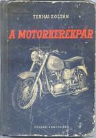 Ternai Zoltán: A motorkerékpár, 1958.