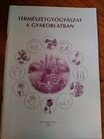 Természetgyógyászat a gyakorlatban dr. Nagy Géza