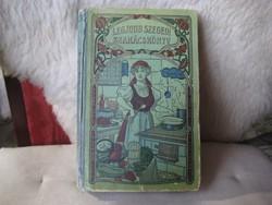 Legjobb  szegedi szakácskönyv  1910. Sárosi Bella   II. kiadás