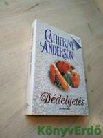 Catherine Anderson: Dédelgetés