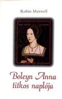 Robin Maxwell Boleyn Anna titkos naplója