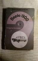 Dacia 1300 , hogyan tovább .
