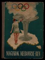 Magyarok Melburne-ben -  1956. évi nyári olimpiai játékok
