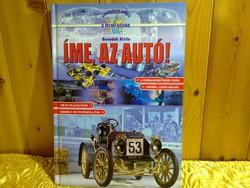 Benedek Attila:Íme az autó! -  keményfedeles ismeretterjesztő könyv rengeteg színes fotóval
