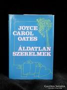 Joyce Carol Oates, Áldatlan szerelmek