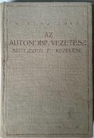 Az autómobil vezetése, szerkezete és kezelése II. kiadás irta és kiadta Kerber Áron nyomda Merkantil