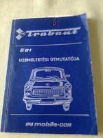 Trabant 601 üzemeltetési útmutató + számlák
