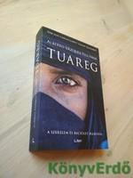 Alberto Vázquez-Figueroa: Tuareg / A szerelem és becsület harcosa