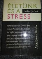 Selye: életünk és a stressz