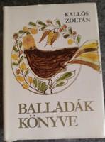 Kallós: Balladák könyve. Élő erdélyi magyar nép balladák