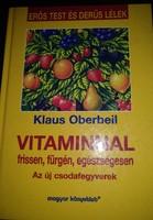 Oberbeil: vitaminnal frissen fürgén, egészségesen
