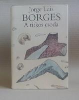 Jorge Luis Borges - A titkos csoda
