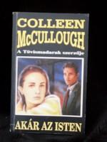 Colleen McCullough, Akár az isten