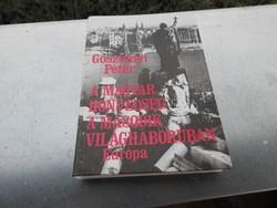 Gosztonyi Péter : A magyar honvédség a második világháborúban